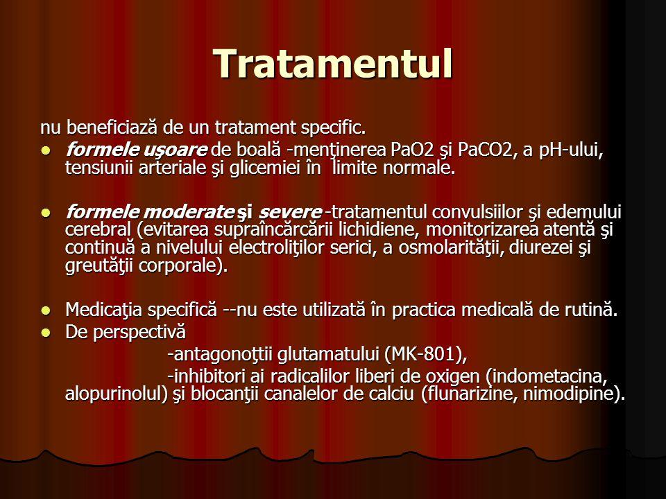 Tratamentul nu beneficiază de un tratament specific.