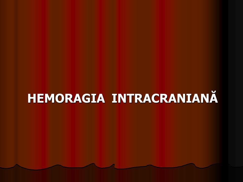 HEMORAGIA INTRACRANIANĂ