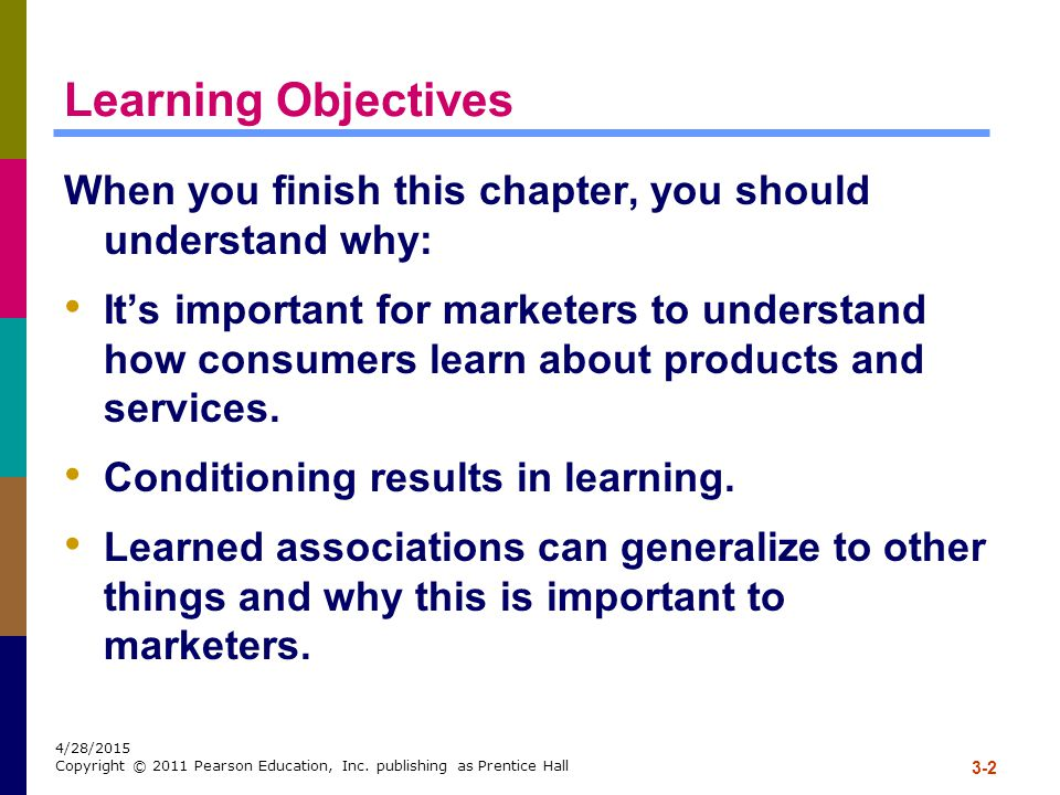 Learning Objectives When you finish this chapter, you should understand why: