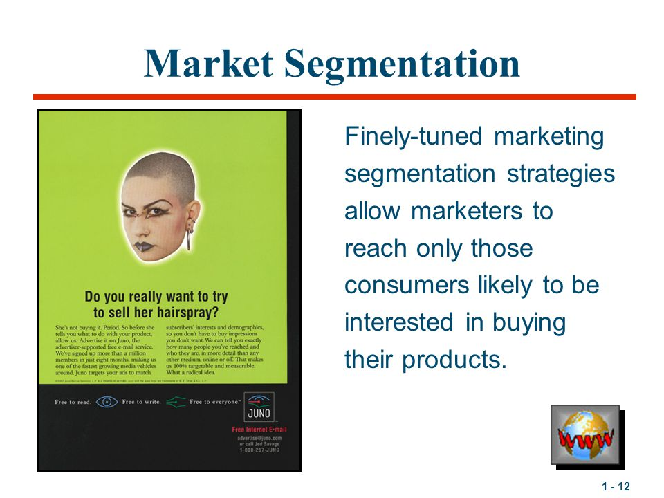 Market Segmentation Finely-tuned marketing segmentation strategies