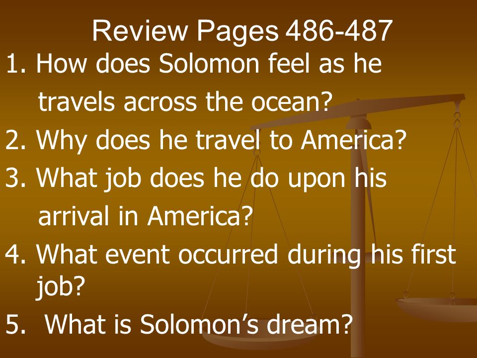 Review Pages 486-487 1. How does Solomon feel as he