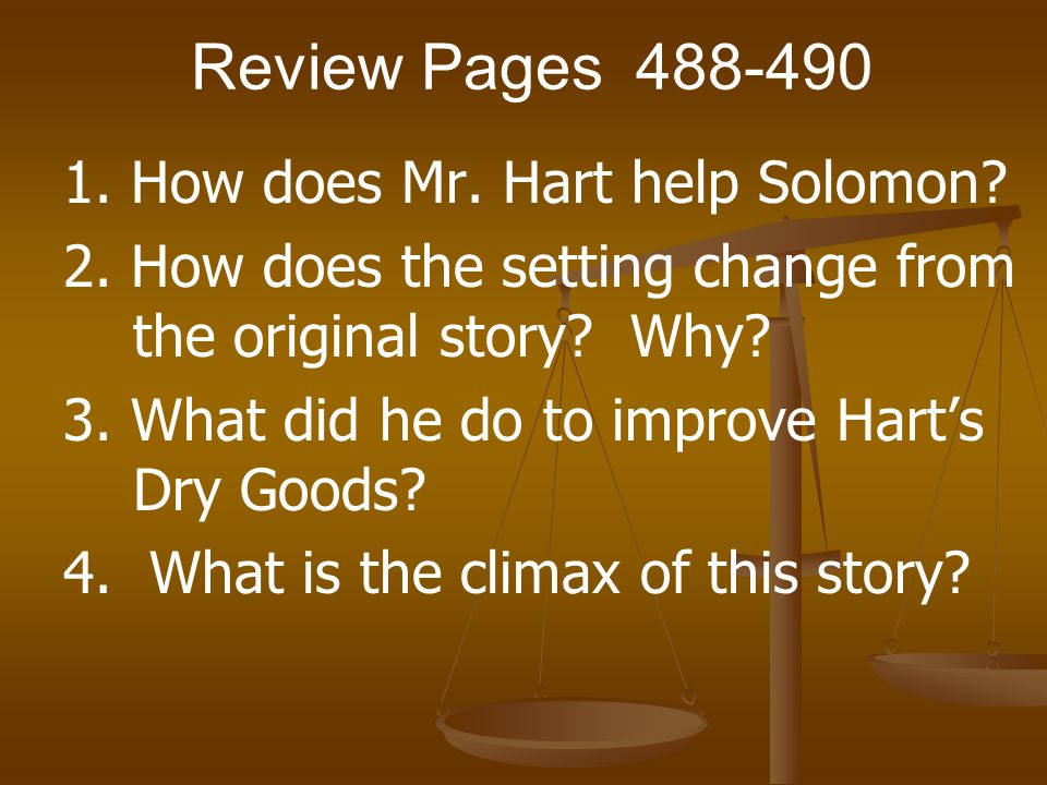 Review Pages 488-490 1. How does Mr. Hart help Solomon