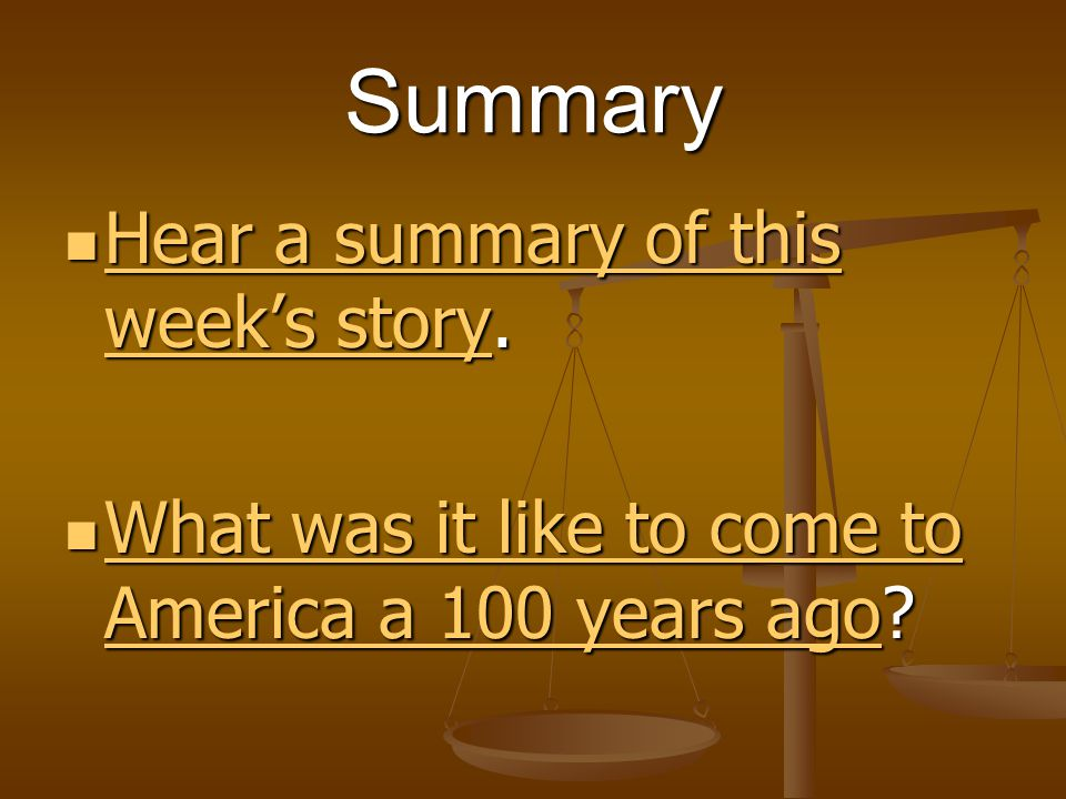 Summary Hear a summary of this week's story.