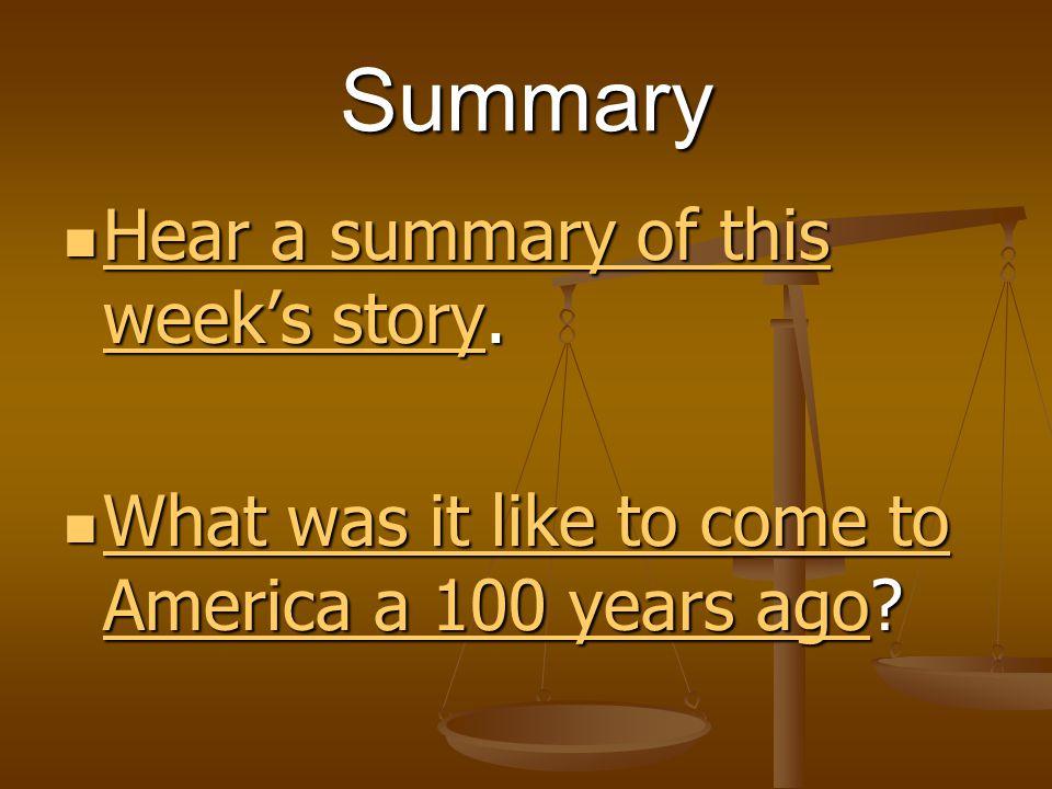 Summary Hear a summary of this week's story.