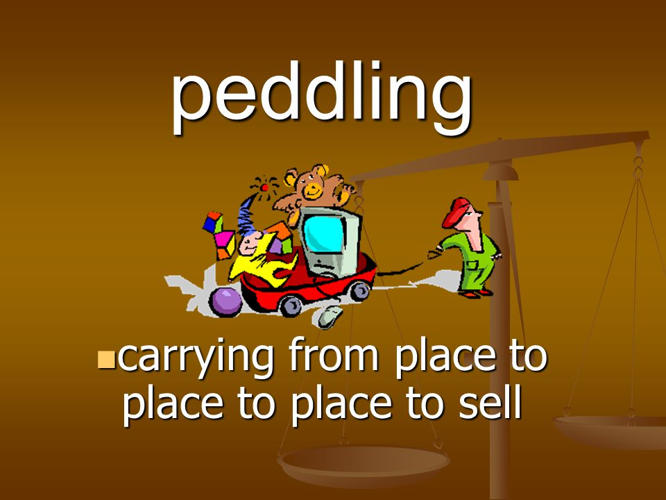 carrying from place to place to place to sell