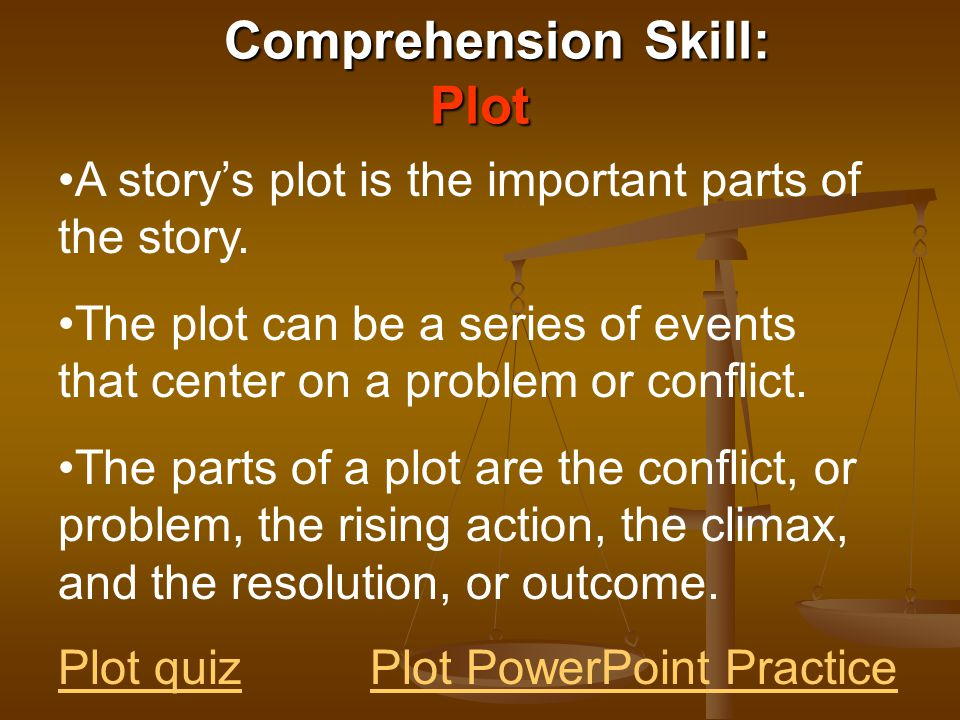 Comprehension Skill: Plot