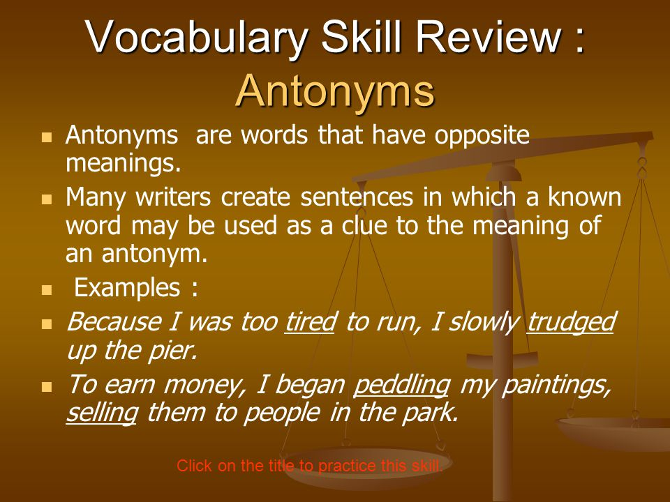 Vocabulary Skill Review : Antonyms