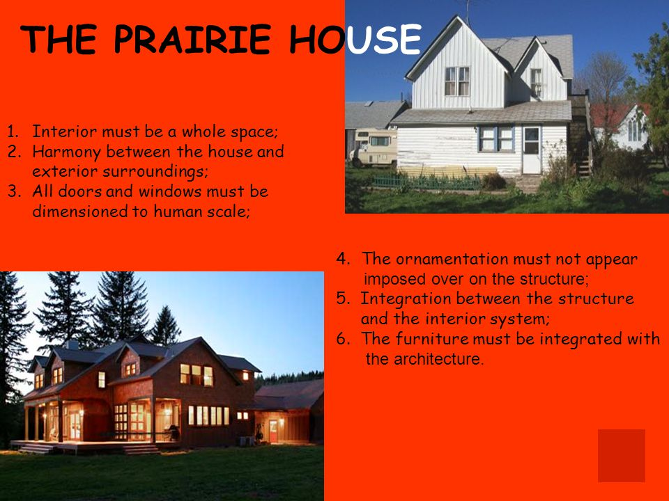 THE PRAIRIE HOUSE Interior must be a whole space;