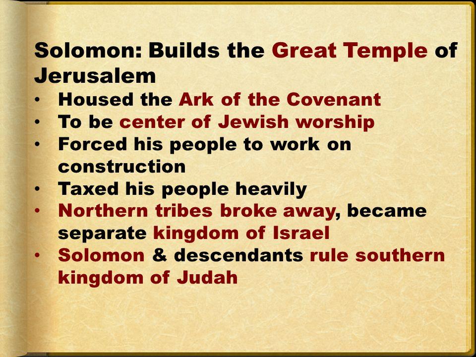 Solomon: Builds the Great Temple of Jerusalem