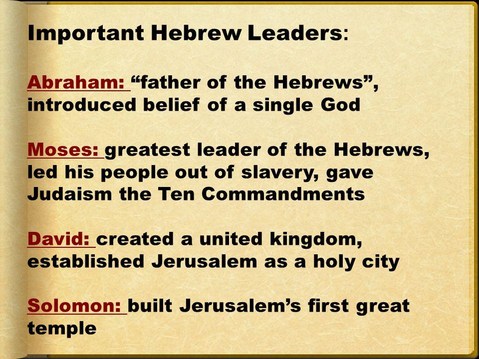 Important Hebrew Leaders: