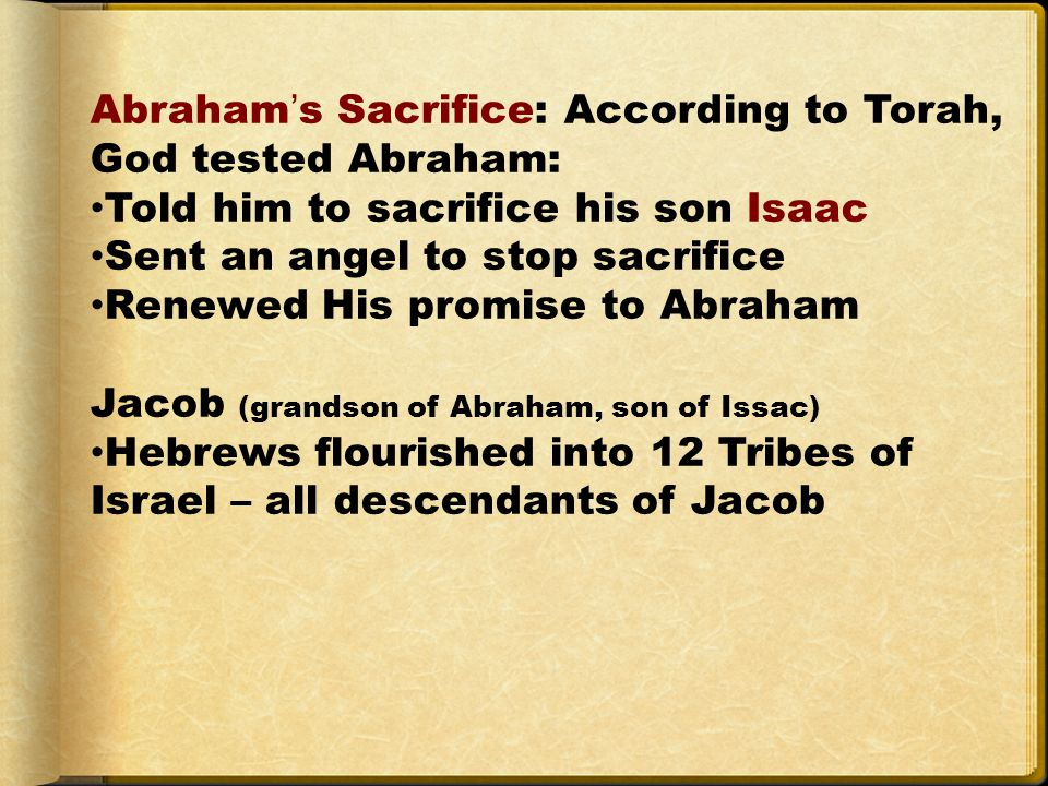 Abraham's Sacrifice: According to Torah, God tested Abraham: