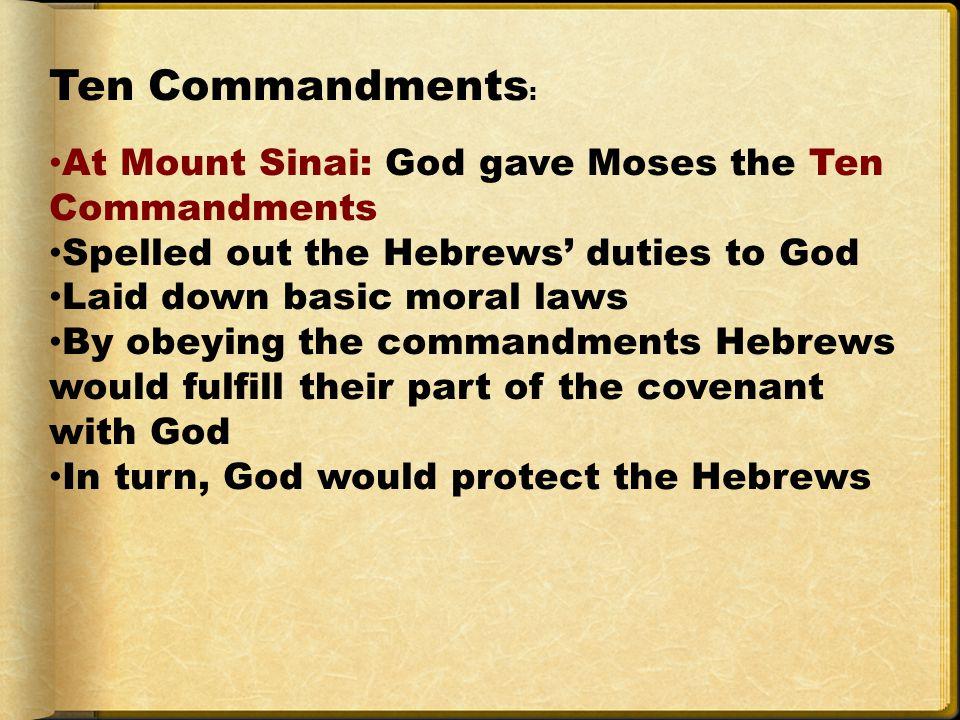 Ten Commandments: At Mount Sinai: God gave Moses the Ten Commandments