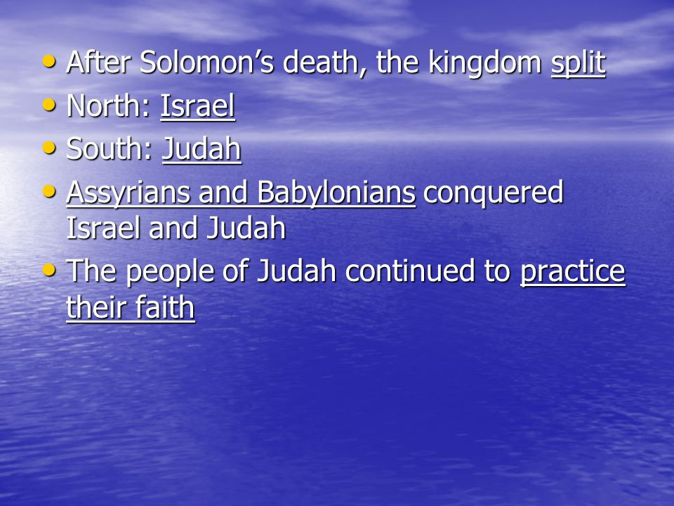 After Solomon's death, the kingdom split