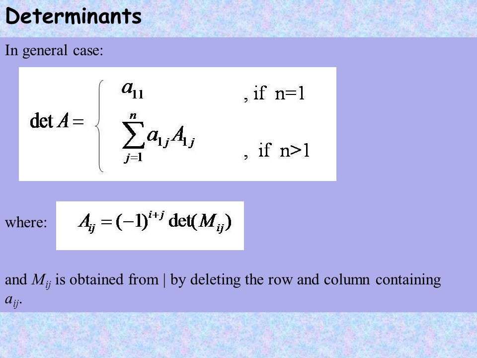 Determinants In general case: where: