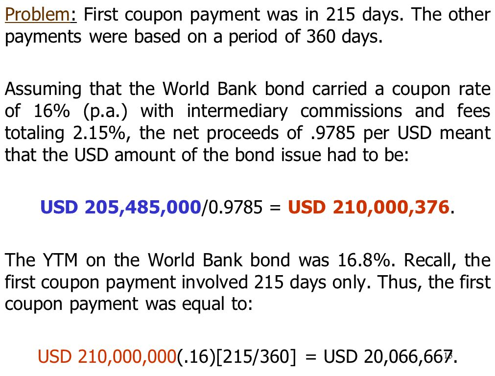 Problem: First coupon payment was in 215 days