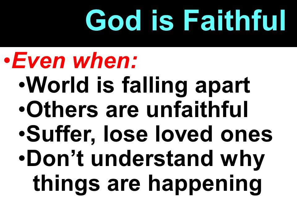 God is Faithful Even when: World is falling apart