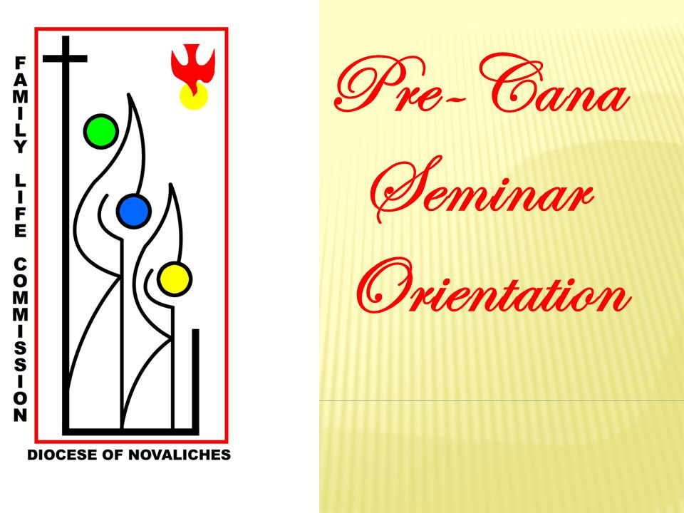 Pre-Cana Seminar Orientation