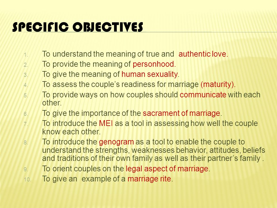 Specific Objectives To understand the meaning of true and authentic love. To provide the meaning of personhood.
