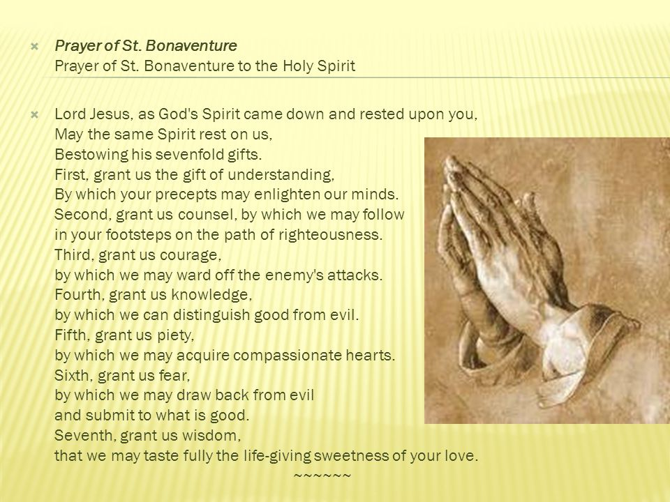 Prayer of St. Bonaventure Prayer of St. Bonaventure to the Holy Spirit