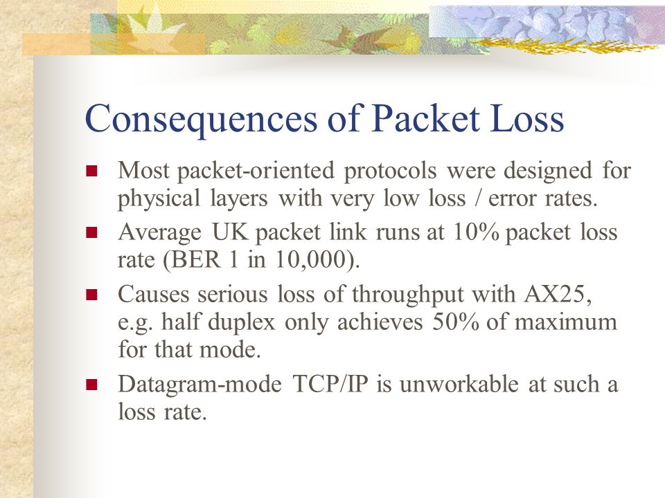 Consequences of Packet Loss