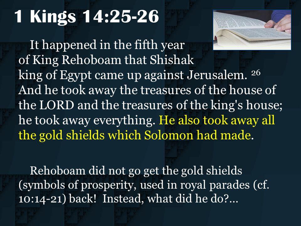 1 Kings 14:25-26