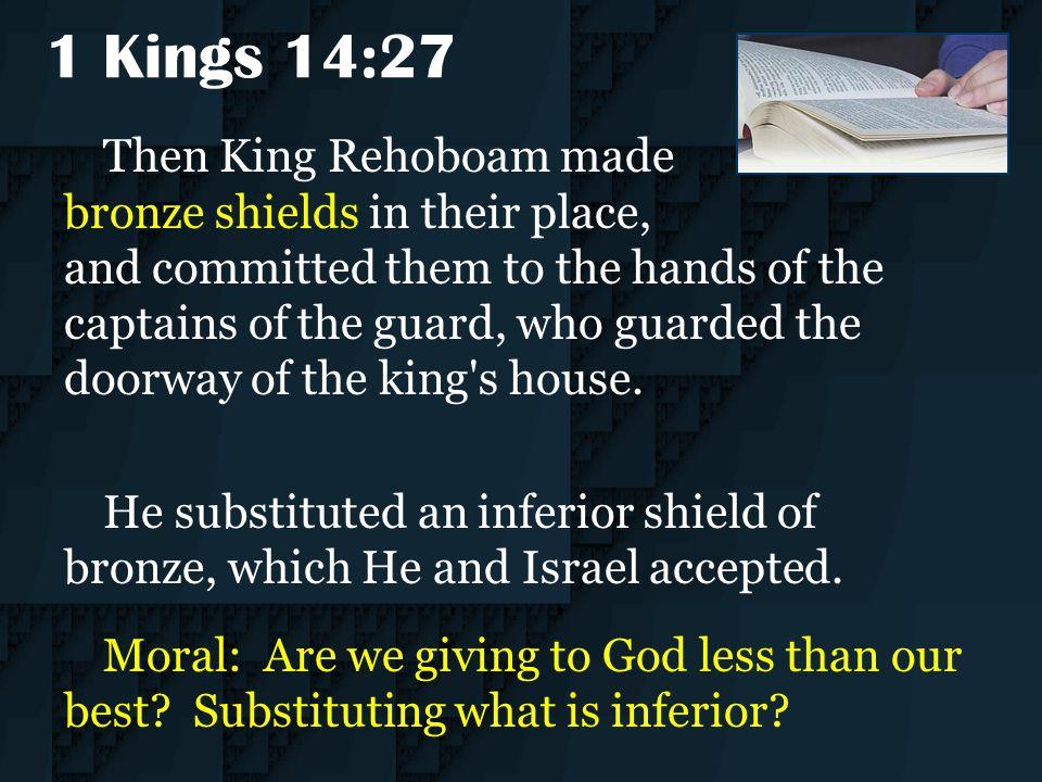 1 Kings 14:27