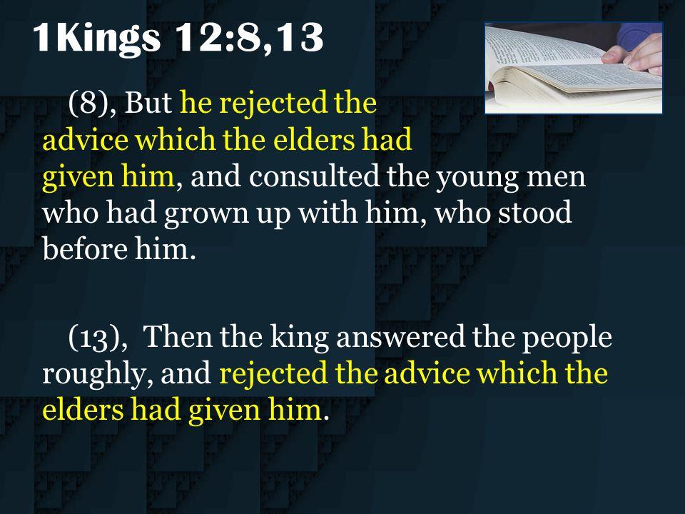 1Kings 12:8,13