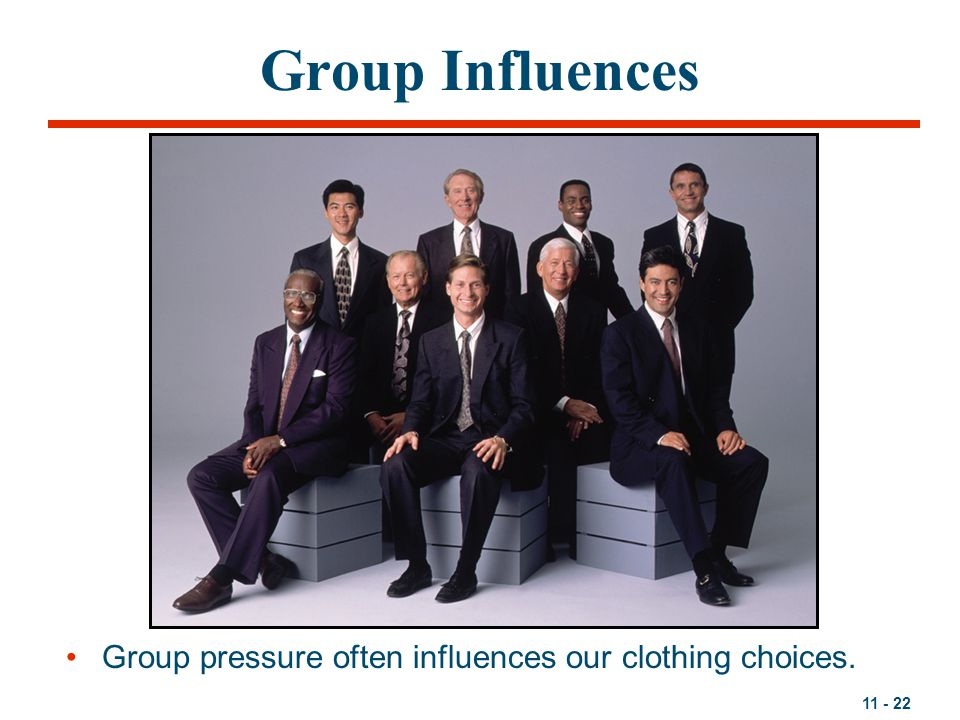 Group Influences Group pressure often influences our clothing choices.