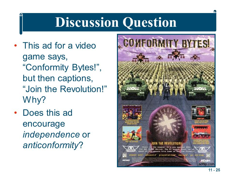 Discussion Question This ad for a video game says, Conformity Bytes! , but then captions, Join the Revolution! Why
