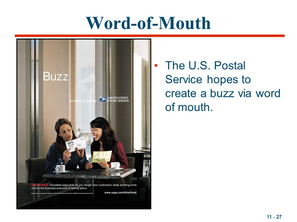 Word-of-Mouth The U.S. Postal Service hopes to create a buzz via word of mouth.