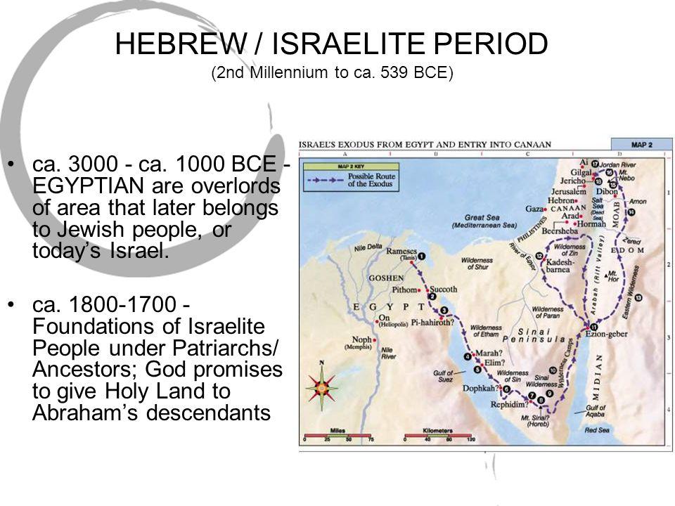 HEBREW / ISRAELITE PERIOD (2nd Millennium to ca. 539 BCE)