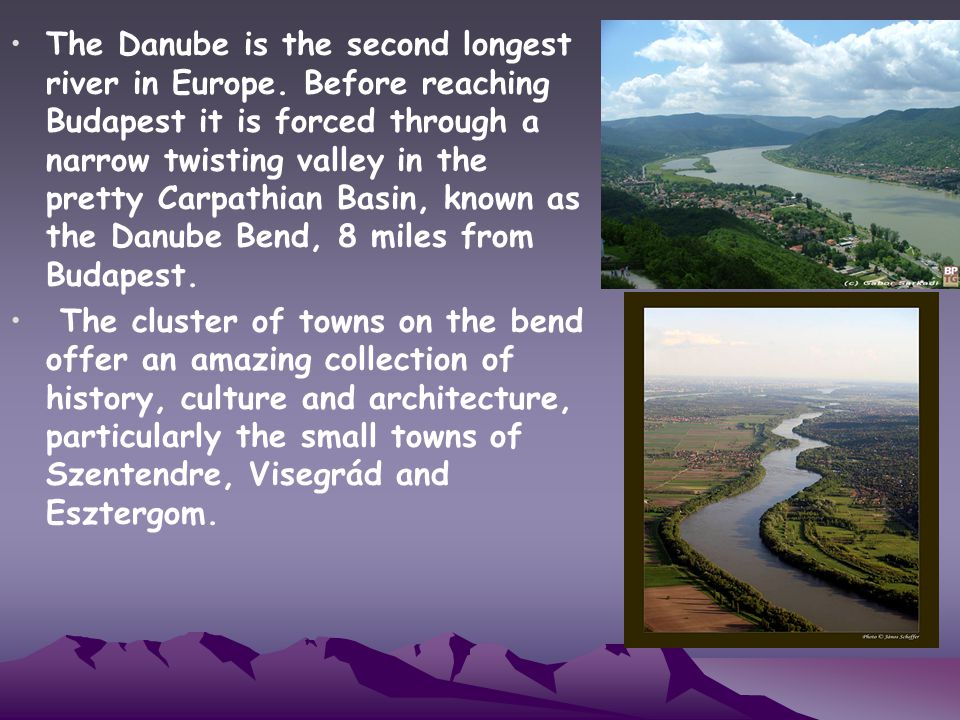 The Danube is the second longest river in Europe