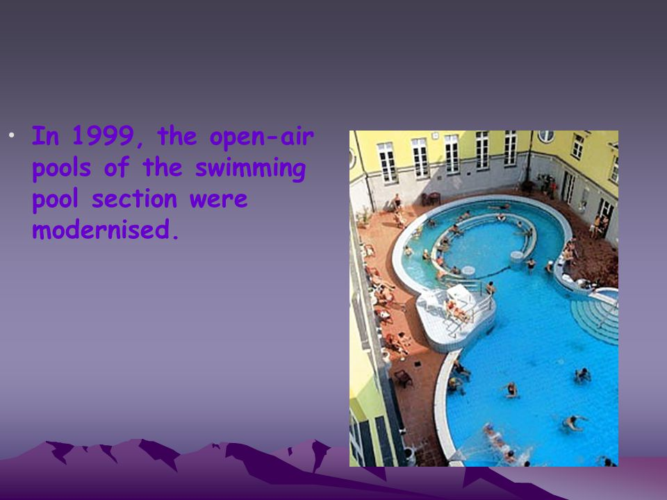 In 1999, the open-air pools of the swimming pool section were modernised.