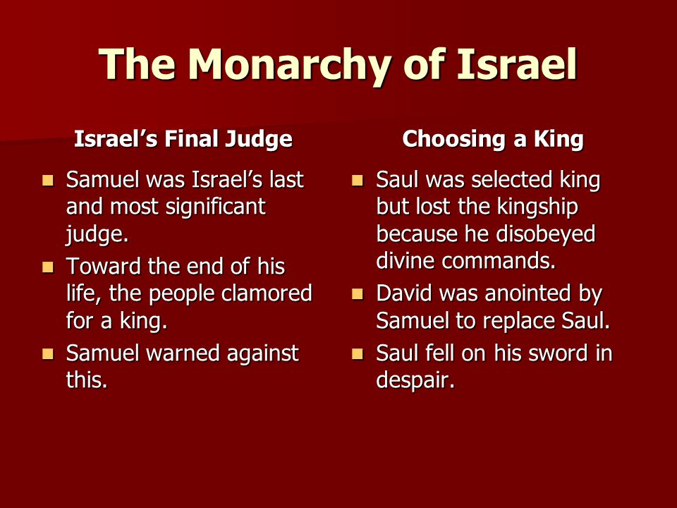 The Monarchy of Israel Israel's Final Judge Choosing a King