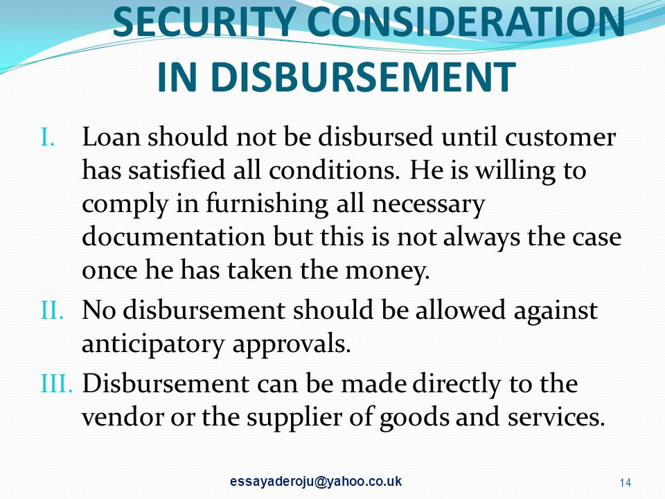 SECURITY CONSIDERATION IN DISBURSEMENT