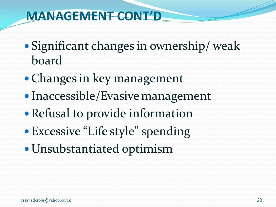 MANAGEMENT CONT'D Significant changes in ownership/ weak board