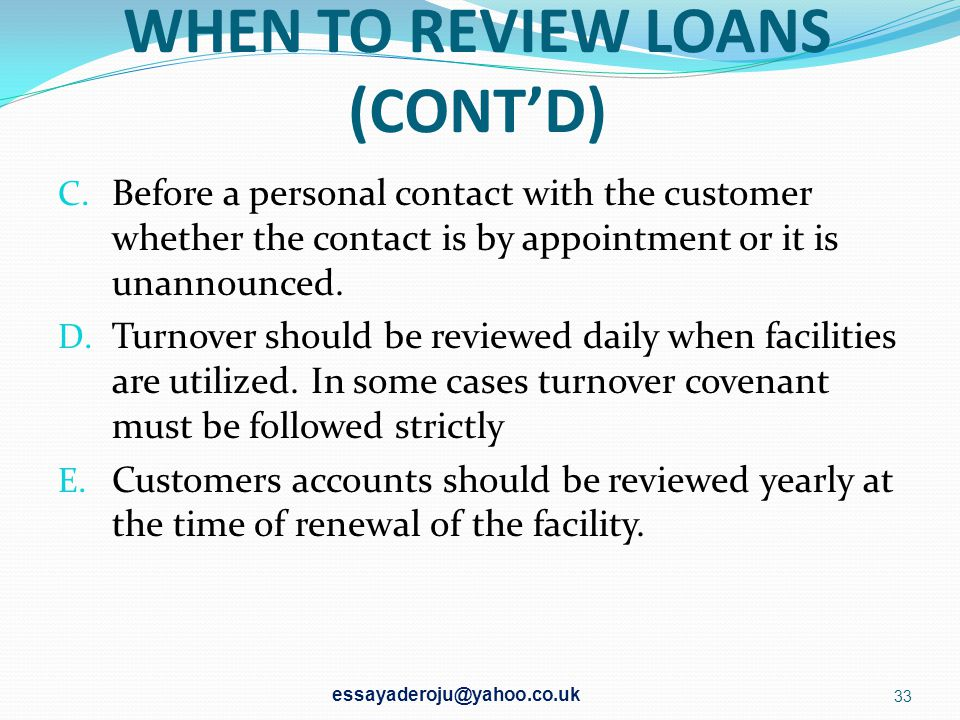 WHEN TO REVIEW LOANS (CONT'D)