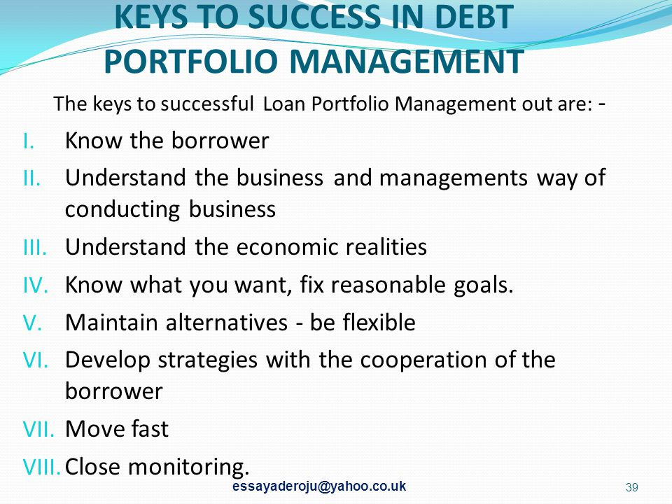 KEYS TO SUCCESS IN DEBT PORTFOLIO MANAGEMENT