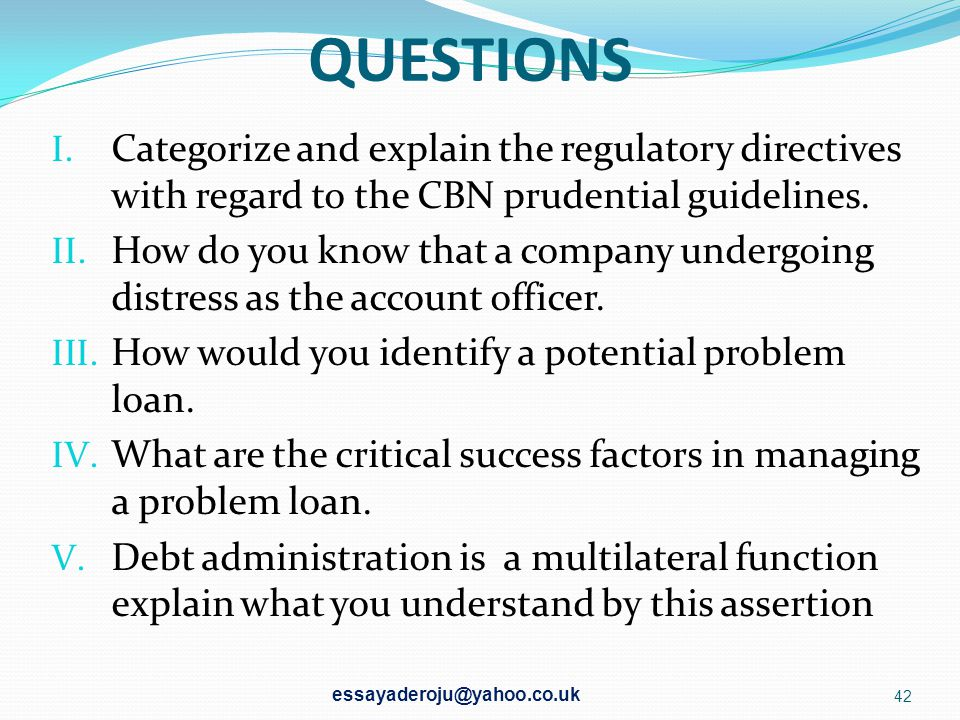 QUESTIONS Categorize and explain the regulatory directives with regard to the CBN prudential guidelines.