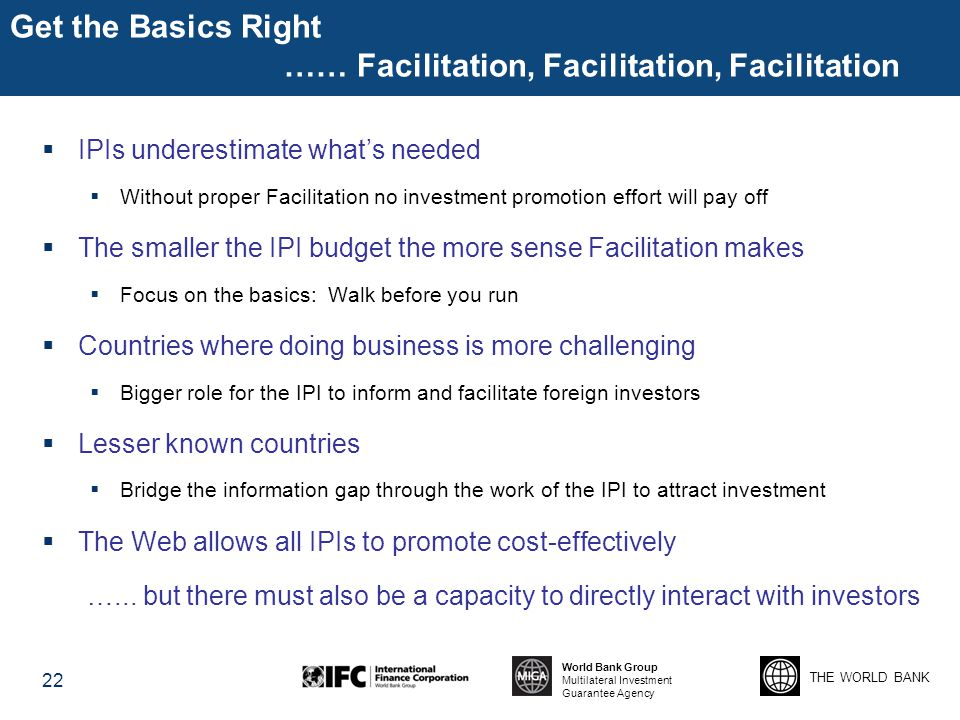 Get the Basics Right …… Facilitation, Facilitation, Facilitation