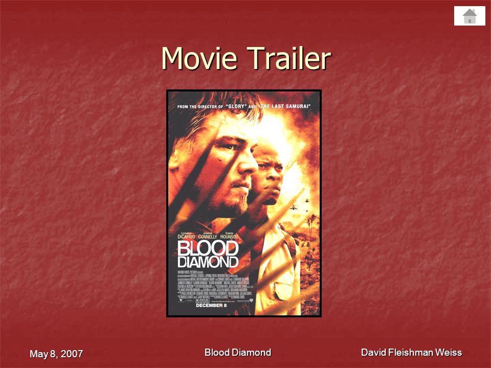 Movie Trailer May 8, 2007 David Fleishman Weiss