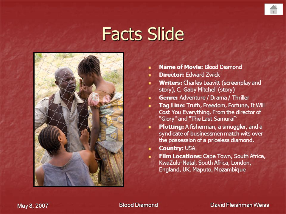 Facts Slide Name of Movie: Blood Diamond Director: Edward Zwick