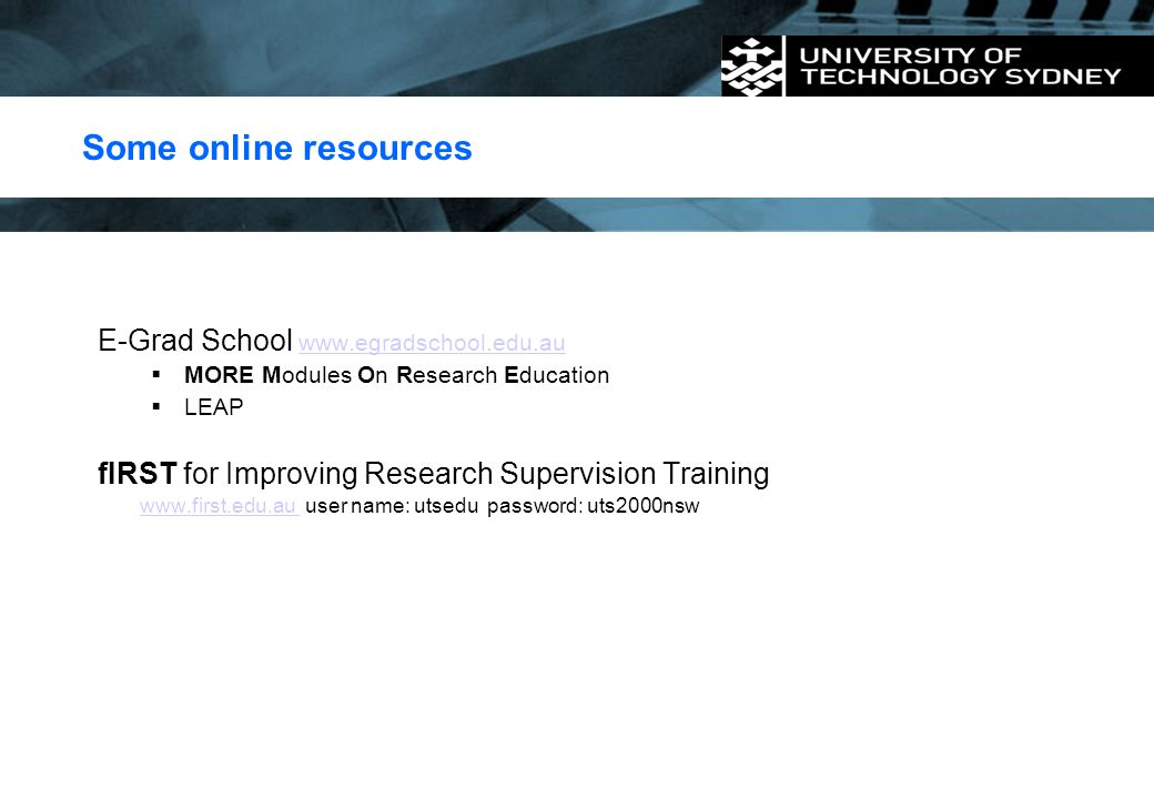 Some online resources E-Grad School www.egradschool.edu.au