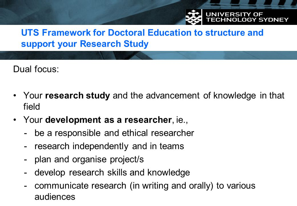 UTS Framework for Doctoral Education to structure and support your Research Study