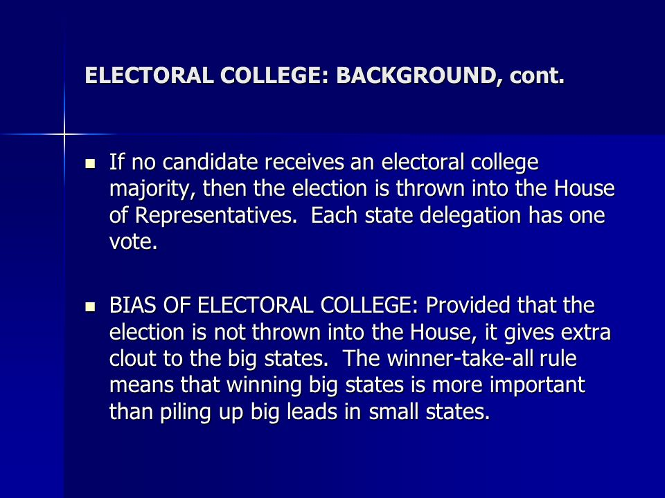 ELECTORAL COLLEGE: BACKGROUND, cont.