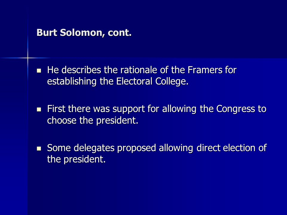 Burt Solomon, cont. He describes the rationale of the Framers for establishing the Electoral College.