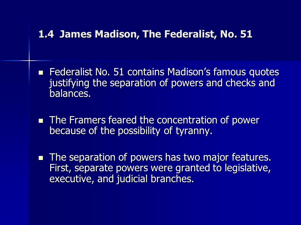 1.4 James Madison, The Federalist, No. 51