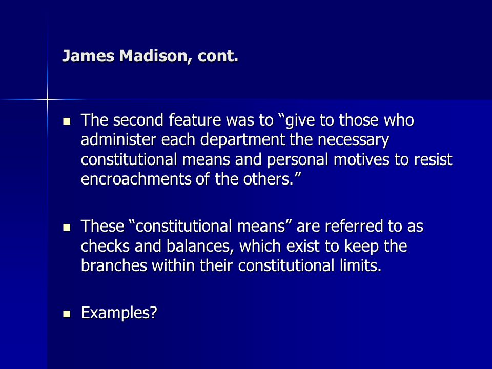 James Madison, cont.