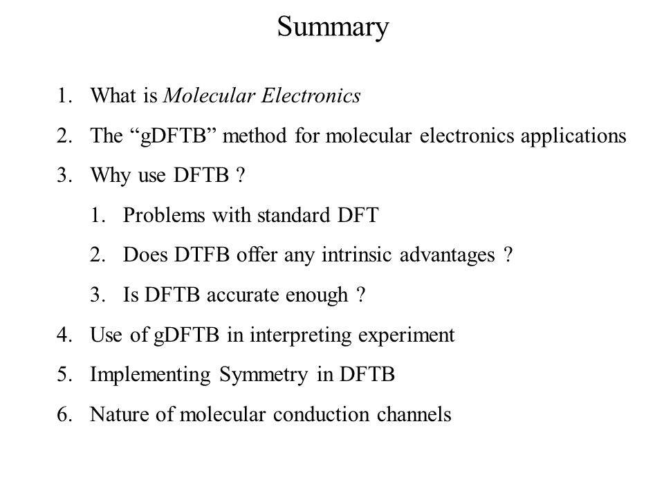 Summary What is Molecular Electronics
