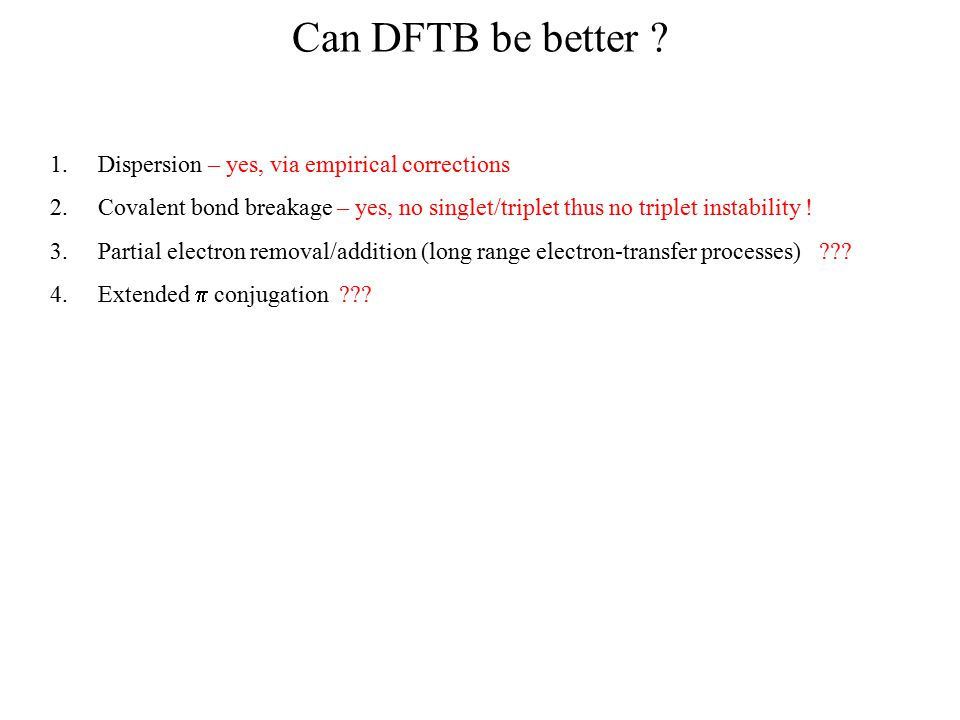 Can DFTB be better Dispersion – yes, via empirical corrections